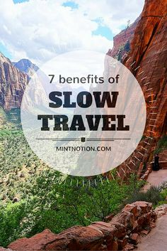 7 benefits of slow travel #budget http://www.mintnotion.com/travel/7-undeniable-benefits-of-slow-travel/