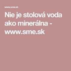 Nie je stolová voda ako minerálna - www.sme.sk