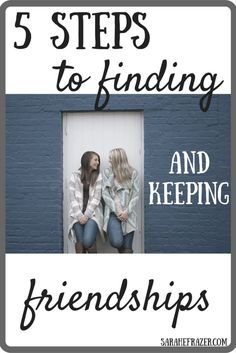 5 Steps to finding (and keeping) friendships _ _ Sarah E. Frazer __ friendship…