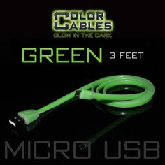 Glow in the Dark Charge & Sync Data Cable By Color Cables. Micro USB: GREEN (3 Feet) ----- FEATURES: GLOW IN THE DARK: Photo-luminescencent EASY TO CONNECT: EXTRA STRONG & TOUGH: TANGLE PROOF: DIFFERENT COLORS: Blue, Red, Orange, Green, Purple, Grey & Pink DIFFERENT SIZES: 3 Feet & 6 Feet Apple Lightning For: iPhone, iPad, & iPod (New generation) Micro USB For Android, Windows, and Blackberry 30 Pin Dock For: iPhone, iPad, & iPod (old generation)
