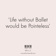 #Quote for the day! We  Ballet!  #Blocheu
