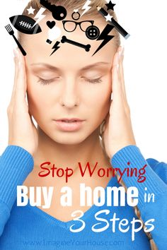 Stop worrying and buy a home in 3 steps! - http://www.imagineyourhouse.com/2014/06/19/stop-worrying-just-buy-home-3-steps/ #HomeBuying via @lynnpineda