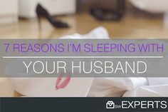 seven reasons I'm sleeping with your husband