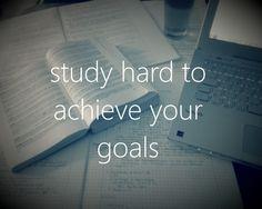 Study hard to achieve your goals #studyhard