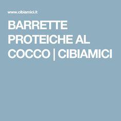 BARRETTE PROTEICHE AL COCCO | CIBIAMICI