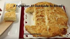 3 Yufkadan 10 Dakikada Su Böreği | Renkli Hobi No Bake Cake, Mexican, Bread, Meals, Ethnic Recipes, Food, Backen, Recipes, Meal