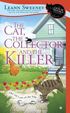 The Cat, The Collector and the Killer: A Cats In Trouble Mystery by Leann Sweeney http://www.amazon.com/dp/0451477405/ref=cm_sw_r_pi_dp_Yaozwb0E7131P