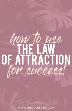 Wondering how you can manifest your thoughts into a reality? Here's 7 tips for using the law of attraction and your positivity to your benefit. Click through to read >>