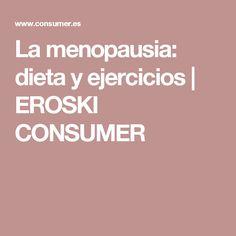 La menopausia: dieta y ejercicios | EROSKI CONSUMER
