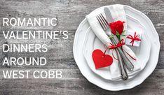 Romantic Valentine's Day Dinner Around West Cobb