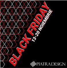 Vineri 13, noua ta zi norocoasa. Black Friday la Piatra Design!