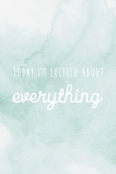 today-im-excited-about-everything-iphone.jpg 640×960 píxeles