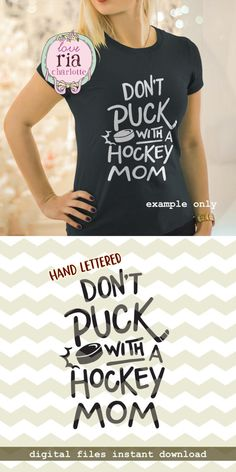 Dont puck with a hockey mom fun funny quirky sport mom digital cut files SVG DXF instan Hockey Mom, Hockey Shirts, Hockey Puck, Hockey Players, Hockey Apparel, Shirts For Teens, Diy For Teens, Mom Shirts, Outfits For Teens