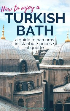 Visiting a Turkish Bath in Istanbul: An Essential Guide Apprehensive about what to expect at a hamam? Here's a foreigner's guide to getting the perfect Turkish bath experience in Istanbul.