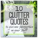 "10 clutter quotes to give new perspective on your ""stuff"""