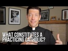 "If You Don't Do These Things, You Aren't a ""Practicing Catholic"" 