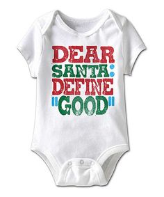 Another great find on #zulily! White 'Dear Santa' Bodysuit - Infant by jiminy christmas #zulilyfinds
