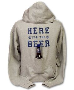 """Beer Hoodie Sweatshirt with Beer Pouch - """"Here for the Beer!"""" You stay warm, beer stays cold! Finally, you can carry around a bottled beverage hands free. These are great for going to sporting events (tailgating), fishing, camping, or even hanging out around the house (mowing the lawn). This would certainly make him laugh :-)"""