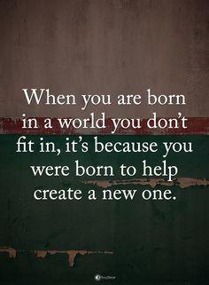 When you are born in