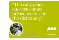 """""""The only place success comes before work is in the dictionary."""" - Vince Lombardi #Pearls from #ThePod"""
