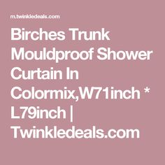 Birches Trunk Mouldproof Shower Curtain In Colormix,W71inch * L79inch | Twinkledeals.com