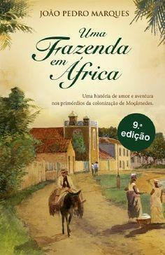 .   Dos Meus Livros: Uma Fazenda em África - João Pedro Marques