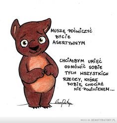 Asertywność – Motivational Quotes, Inspirational Quotes, Wombat, Emoticon, Scooby Doo, Winnie The Pooh, Disney Characters, Fictional Characters, Jokes