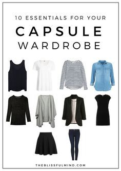 10 essential items for your capsule wardrobe. Having a solid foundation of basic items means you'll always have something to wear.
