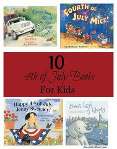 10 4th of July Books for kids! What a great list of childrens books just in time for the holiday!!