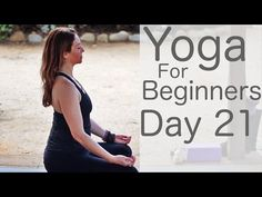 Yoga For Beginners 30 Day Challenge Day 21 I know you've been working very hard these last 3 weeks, and today's practice will give you a little rest. We're g...