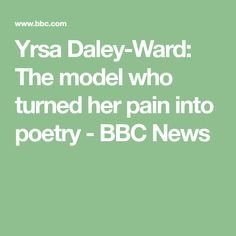 Yrsa Daley-Ward: The model who turned her pain into poetry - BBC News