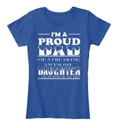I'm Proud Dad Of A Freaking Awesome Daughter Yes She Bought Me This Shirt Deep Royal  Women's T-Shirt Front