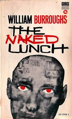"""Naked Lunch"" by William Burroughs, One of my favorite books. Beat Generation, Jack Kerouac, Book Writer, Book Authors, Literature Books, Up Book, Love Book, Book Cover Design, Book Design"
