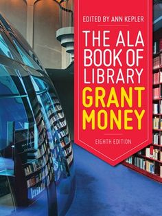 OverDrive eBook: The ALA Book of Library Grant Money