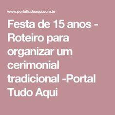 Festa de 15 anos - Roteiro para organizar um cerimonial tradicional -Portal Tudo Aqui