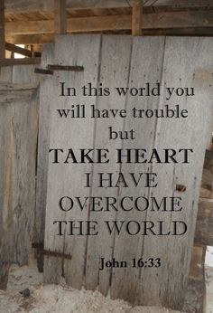 What hope we have in Jesus! He has already overcome the world. One of my fav verses!!