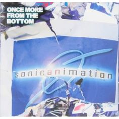 Sonicanimation - Once More From The Bottom