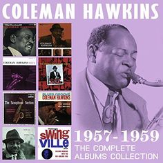 Coleman Hawkins - Complete Albums Collection: 1957-1959