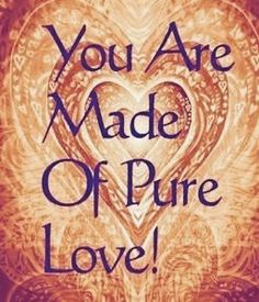 You are made of pure love! #gratitude #quotes