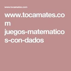 www.tocamates.com juegos-matematicos-con-dados