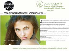 VolcanicEarth House of Coco We will expand our brand in several markets together with our Volcanic Earth team.