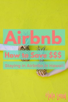 How to Save Money Staying at Airbnb in Hawaii plus everything you need to know about staying in Airbnbs.