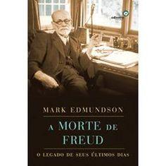 Livro – Morte de Freud – O Legado de seus Últimos Dias, A - http://batecabeca.com.br/livro-morte-de-freud-o-legado-de-seus-ultimos-dias-a-americanas.html