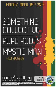 Santa Cruz, CA Moe's Alley presents a live reggae triple bill featuring Something Collective, Pure Roots & Mystic Man. Special guest DJ Spleece will be holding it down on the 1's & 2's between each live per… Click flyer for more >>