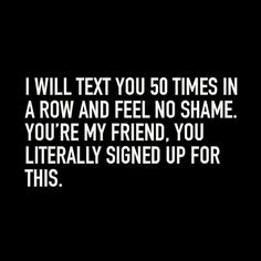 """Top Trending Funny Quotes About Friendship These Top Trending Funny Quotes About Friendship"""" are so funny and humor and able to make you laugh.So scroll down and keep reading these Top Trending Funny Quotes About Friendship"""". Humor Retro, True Quotes, Funny Quotes, Funny Pics, Funny Humor, Funny Friendship Quotes, Humor Quotes, Funny Friend Quotes, Awesome Friend Quotes"""