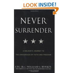 Amazon.com: Never Surrender: A Soldier's Journey to the Crossroads of Faith and Freedom (9780446582155): Jerry Boykin, Lynn Vincent: Books