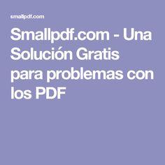 Smallpdf.com - Una Solución Gratis para problemas con los PDF