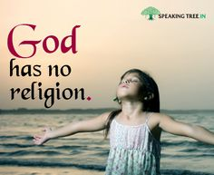 #God is a universal being. How can He ever be limited to just one #religion