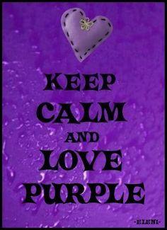 KEEP CALM AND LOVE PURPLE - created by eleni