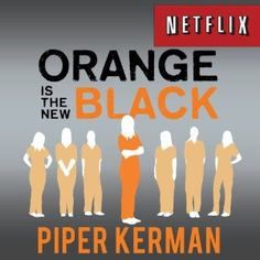 Carolyn picked up Orange is the New Black: My Year in a Women's Prison by Piper Kerman